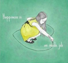 ...an inside job insid job, life, wisdom, thought, true, inspir, word, happiness, quot