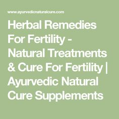 Herbal Remedies For Fertility - Natural Treatments & Cure For Fertility | Ayurvedic Natural Cure Supplements