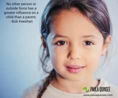 Parents are the ultimate role models for children.  Every word, movement and action has an effect.