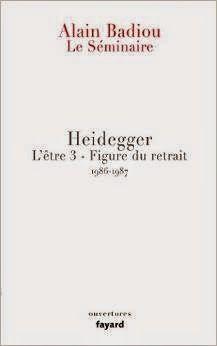 Les Livres de Philosophie: Alain Badiou : Le Séminaire - Heidegger: L'être 3 - Figure du retrait (1986-1987)