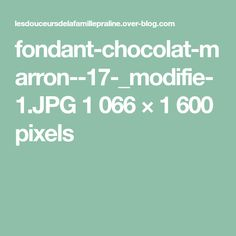 fondant-chocolat-marron--17-_modifie-1.JPG 1 066 × 1 600 pixels