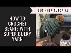 How to Crochet a Beanie from Super Bulky Yarn - YouTube