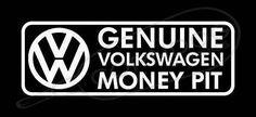 Money Pit VINYL STICKER DECAL VW VOLKSWAGEN GTI JETTA GOLF BEETLE BUG BUS