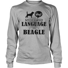 Woof My second language is #Beagle , Order HERE ==> https://www.sunfrog.com/Pets/117536944-516940409.html?6789, Please tag & share with your friends who would love it, #jeepsafari #birthdaygifts #superbowl