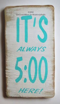 beach sign, bar sign, It'S ALWAYS 5:00 HeRe sign, Margaritaville sign,  SALE on Etsy, $11.99