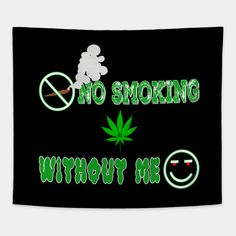 No Smoking Without Me - Stoner Gift - Tapestry Stoner Bedroom, Dope Rooms, Peach Rooms, Hippie Bedroom Decor, Cool Tapestries, Hangout Room, Hippy Room, Chill Room, Stoner Art