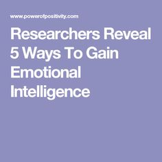 Researchers Reveal 5 Ways To Gain Emotional Intelligence Strong Relationship, Healthy Relationships, Emotional Development, Personal Development, Self Actualization, Care Plans, Wellness Fitness, Emotional Intelligence, Stress Management