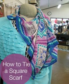 How to Tie a Square Scarf