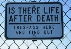 is there life after death trespass here and find out Is There Life After Death? Trespass Here and Find Out. Life After Death, Noragami, Funny Signs, Diy Signs, Just For Laughs, Along The Way, Laugh Out Loud, The Funny, Funny Life