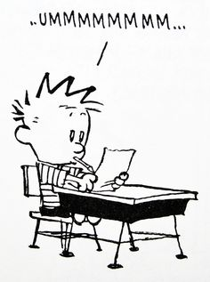 """Calvin and Hobbes QUOTE OF THE DAY (DA): """"Genius is never understood in its own time."""" -- Bill Watterson (the genius)"""