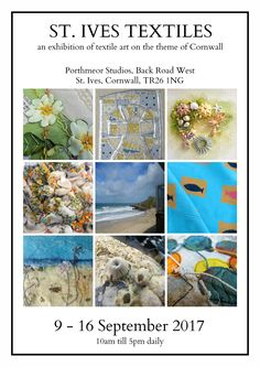 St. Ives Textiles exhibition from 9-16 September 2017 at Porthmeor Studios, Back Road West, St. Ives, Cornwall, TR26 1NG - a textile art show on the theme of Cornwall from this group of 8 textile artists