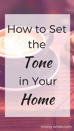 How to Set the Tone in Your Home