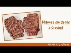 Guantes y mitones de ganchillo y calceta. Crochet and knitting gloves and mitens. - YouTube
