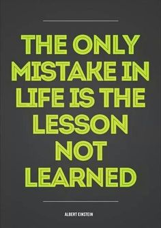 If you don't learn you will never learn