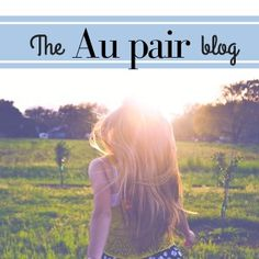 The au pair blog - everything you need to know about an au pair experience abroad or interstate. Au pair advice and au pair tips!