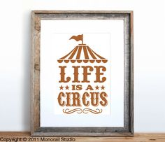 Life is a Circus Small Screenprint Choose your color by Monorail