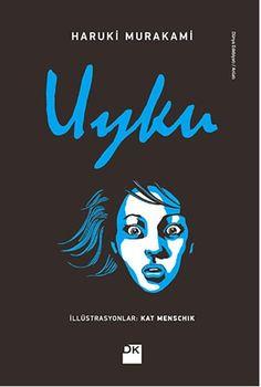 Uyku by Haruki Murakami, Film Books, Book Authors, Haruki Murakami Books, Books To Read, My Books, New People, Biro, Book Lists, Book Worms