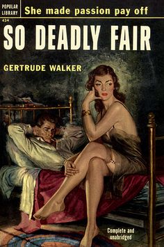 So Deadly Fair, by Gertrude Walker Popular Library 1952 Cover art by Rafael DeSoto Old Movie Posters, Vintage Posters, Vintage Books, Pulp Fiction Book, Cartoon Girl Images, True Detective, Up Book, Humor Grafico, Pulp Art