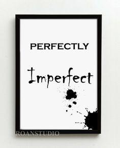 PEFECTLY IMPERFECT, plakat w ramie, Grafika w Roanstudio na DaWanda.com