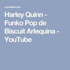 Harley Quinn - Funko Pop de Biscuit Arlequina - YouTube