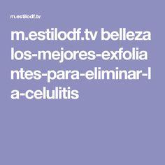 m.estilodf.tv belleza los-mejores-exfoliantes-para-eliminar-la-celulitis
