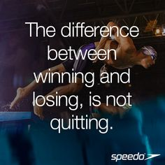 The difference between winning and losing, is not quitting! #Speedo #Inspiration…