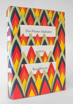 The Flame Alphabet by Ben Marcus, cover design by Peter Mendelsund. Best Book Covers, Beautiful Book Covers, Cover Books, Up Book, Book Art, Designers Gráficos, Design Editorial, Buch Design, Design Design