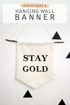 Make Your Own Hanging Wall Banner with Quote | Wonder Forest: Design Your Life.