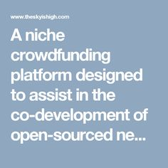 A niche crowdfunding platform designed to assist in the co-development of open-sourced new energy technologies.