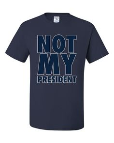 960fc0e27 Not My President T-Shirt Anti Trump Resist Impeach 45 Patriotic Tee Shirt