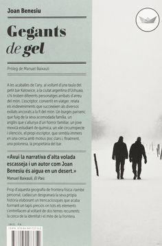 Gegants de gel - Joan Benesiu A les acaballes de l'any, al voltant d'una taula del petit bar Katowice, a la ciutat argentina d'Ushuaia, s'hi troben diferents personatges arribats d'arreu del món. L'escriptor, convertit en viatger, relata els esdeveniments que succeeixen als diversos exiliats ancorats a la fi del món. Un parisenc que fuig de la seva acomodada família, un anglès que s'allunya d'un horror familiar, un jove mexicà estudiant de química, un xilè circumspecte i silenciós...