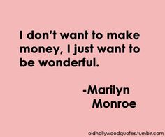 good sentiment and Marilyn was pretty wonderful.