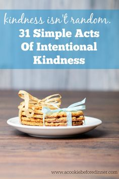 31 Intentional Acts Of Kindness via A Cookie Before Dinner.. Kindness isn't random. Here are 31 easy and intentional acts of kindness you can do to help make the world a better place. Easy kindness ideas, random acts of kindness.