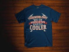 """Feuerwehr Papa T-Shirt """"Feuerwehr-Papa, wie ein normaler Papa, aber viel cooler""""  #FFW #FW #Feuerwehr #Freiwillige #ehrenamt #FWLeitstelle #feuerwehrleute #feuerwehrmann #papa #vater #vatertag #feuerwehrpapa"""