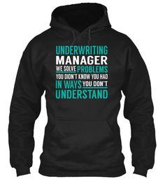 Underwriting Manager - Solve Problems
