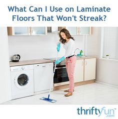 """Laminate flooring is notorious for showing streaks after cleaning. This page offers some solutions for, """"What can I use on laminate floors that won't streak?""""."""