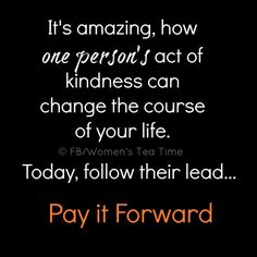 Random Acts of Kindness...Pay It Forward