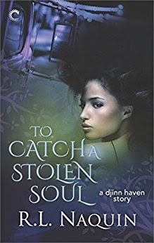 Tome Tender: To Catch a Stolen Soul by R.L. Naquin (Djinn Haven, #1)