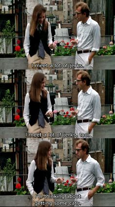 Annie Hall-- bahaha! This is how two introverts fumble with small talk.