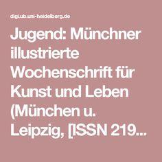 Jugend: Münchner illustrierte Wochenschrift für Kunst und Leben (München u. Leipzig, [ISSN 2195-4895])