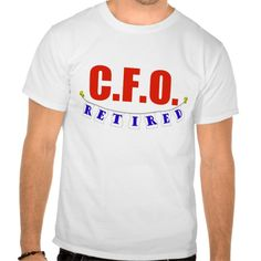 RETIRED CFO T SHIRTS T Shirt, Hoodie Sweatshirt