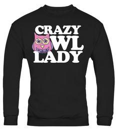 Crazy Owl Lady  #gift #idea #shirt #image #funny #humanrights #womantee #bestshirt