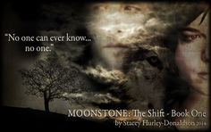 Secrets ... MoonStone: The Shift is for sale at all online book retailers. Amazon.com  Barnesandnoble.com   LuluPublishing.com Paperback and eBook formats available.