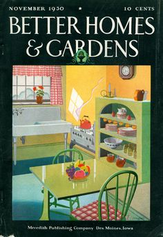 vintage kitchen on the cover of Better Homes & Gardens, November 1930 Vintage Labels, Vintage Cards, Vintage Images, Vintage Stuff, 1930s Kitchen, Vintage Kitchen, Funky Kitchen, Mini Kitchen, Kitchen Ideas