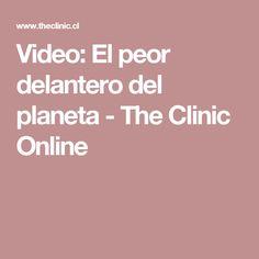 Video: El peor delantero del planeta - The Clinic Online