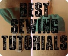 tutorials - for when/if I learn how to sew...
