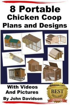 8 Portable Chicken Coop Plans & Designs With Videos & Pictures by John Davidson
