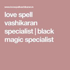 love spell vashikaran specialist | black magic specialist