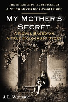 "Read ""My Mother's Secret A Novel Based on a True Holocaust Story"" by J. Witterick available from Rakuten Kobo. Inspired by a true story, My Mother's Secret is a captivating and ultimately uplifting tale intertwining the lives of tw. Books And Tea, I Love Books, Great Books, Books To Read, My Books, Holocaust Books, Book Suggestions, Book Recommendations, Book Covers"