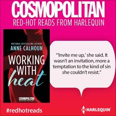 Read a #FREE excerpt from WORKING WITH HEAT by Anne Calhoun!  CLICK HERE!  For now, Milla Jackson is an American in London, but she's also been an American in Paris, Rome, Prague and more. She's working hard to combine her love of travel and growing social media presence into a career, even involving her followers in her (somewhat dismal) dating life.  #HarlequinBooks #RedHotReads Cosmopolitan​